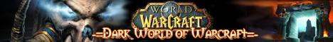 -=The Dark World of Warcraft=- Banner